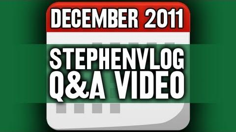 StephenVlog Q&A - December 2011