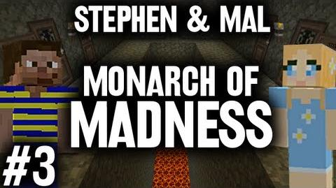 Stephen & Mal Monarch of Madness 3