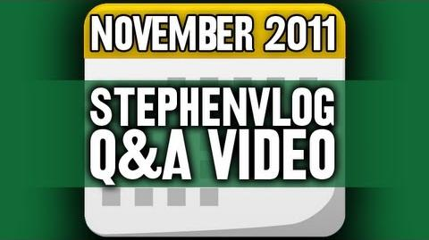 StephenVlog Q&A - November 2011
