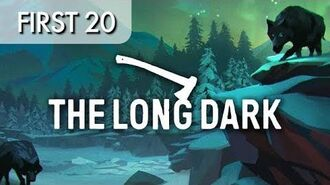 The Long Dark - First20