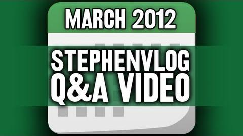 StephenVlog Q&A - March 2012