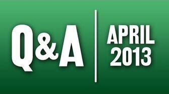 StephenVlog Q&A - April 2013