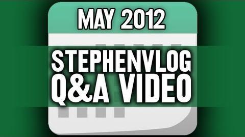StephenVlog Q&A - May 2012