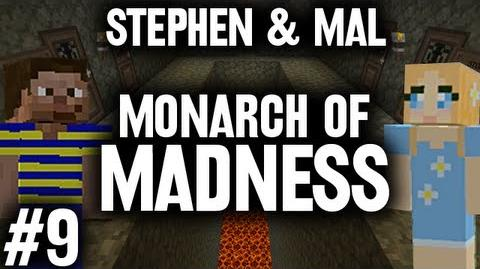 Stephen & Mal Monarch of Madness 9