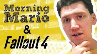 Channel Update- Morning Mario & Fallout 4