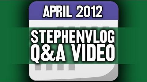 StephenVlog Q&A - April 2012