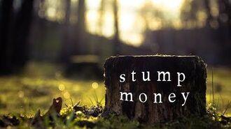 Stump Money