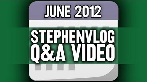 StephenVlog Q&A - June 2012