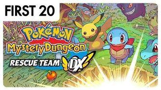 Pokémon Mystery Dungeon- Rescue Team DX - First20