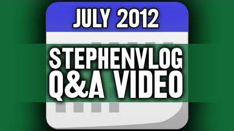 StephenVlog Q&A - July 2012