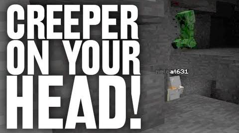 Creeper On Your Head!