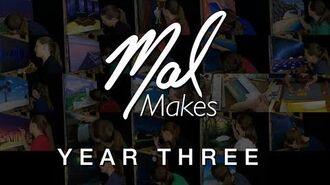 MalMakes YEAR THREE