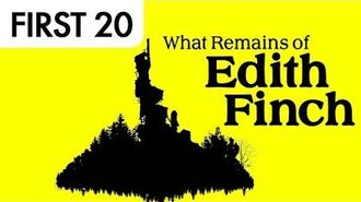What Remains of Edith Finch • First20
