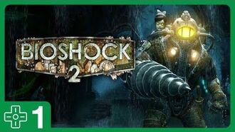 BioShock 2 -1 • Welcome Back to Rapture!