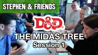 Stephen & Friends - D&D The Midas Tree 1