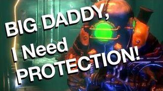Big Daddy, I Need PROTECTION!