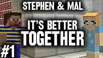 Stephen & Mal It's Better Together 1