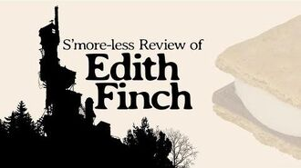S'more-less Review of Edith Finch • 8.8.18