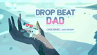 Drop Beat Dad