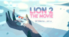 Lion 2 The Movie