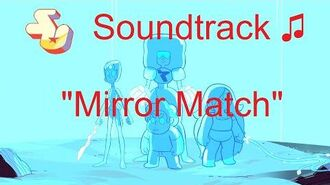 Steven Universe Soundtrack ♫ - Mirror Match