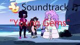 Steven Universe Soundtrack ♫ - Young Gems