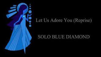 Let Us Adore You Reprise Blue Diamond Solo (SU Movie)