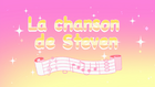 La chanson de Steven