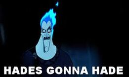 Hades gonna hade