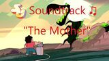 Steven Universe Soundtrack ♫ - The Mother