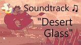 Steven Universe Soundtrack ♫ - Desert Glass