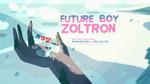 Future Boy Zoltron