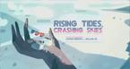 Rising Tides Crashing Skies