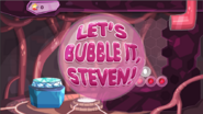 LetsBubbleItSteven (3)