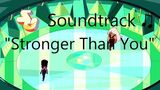 Steven Universe Soundtrack ♫ - Stronger Than You (feat