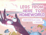 Legs From Here to Homeworld