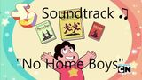 Steven Universe Soundtrack ♫ - No Home Boys