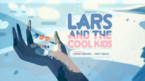 Lars And The Cool Kids
