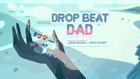 Drop Beat Dad