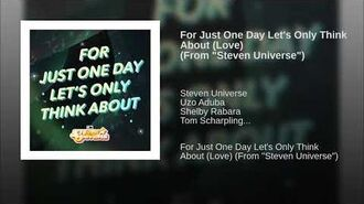"""For Just One Day Let's Only Think About (Love) (From """"Steven Universe"""")"""