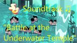 Steven Universe Soundtrack ♫ - Battle at the Underwater Temple