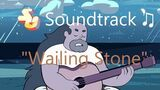 Steven Universe Soundtrack ♫ - Wailing Stone Raw Audio