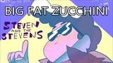 Steven Universe - Big Fat Zucchini
