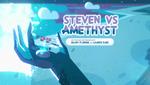 Steven vs Amethyst