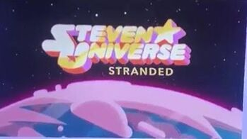 Steven Universe - Stranded Special Event (Promo)