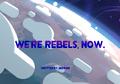We're rebels now.png