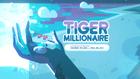 GaleriaTigerMillionaire00001