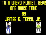 Visit to a Weird Planet, Revisited, One More Time