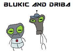 Blukic and driba