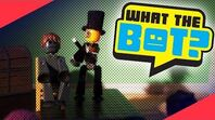 What the Bot? 💩 - The Magical Escape